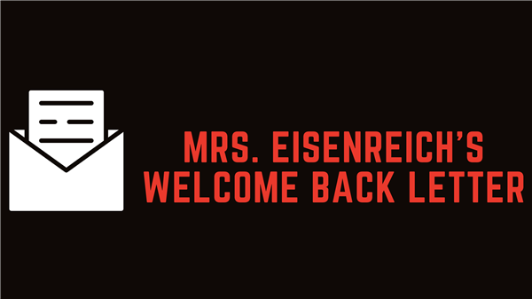 Mrs. Eisenreich's Welcome Back Letter